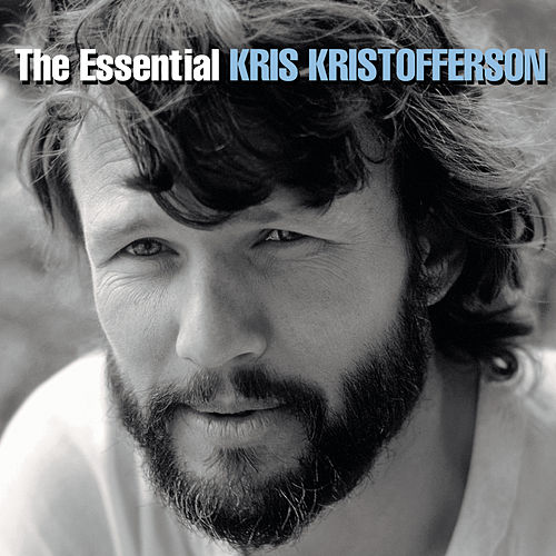 The Essential Kris Kristofferson by Kris Kristofferson