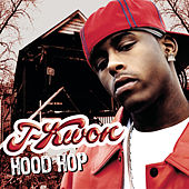 Play & Download Hood Hop by J-Kwon | Napster