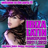 IBIZA Latin Dancefloor 2011/2012 (Latin House, Dembow, Kuduro, Merengueton, Reggaeton) by Various Artists