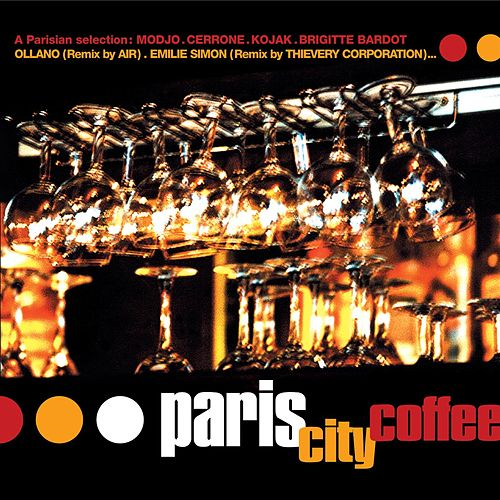 Sunnyside Cafe Series: Paris City Coffee by Various Artists