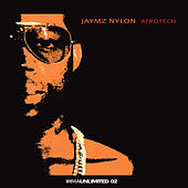 Play & Download Afrotech by Jaymz Nylon | Napster