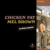 Chicken Fat by Mel Brown