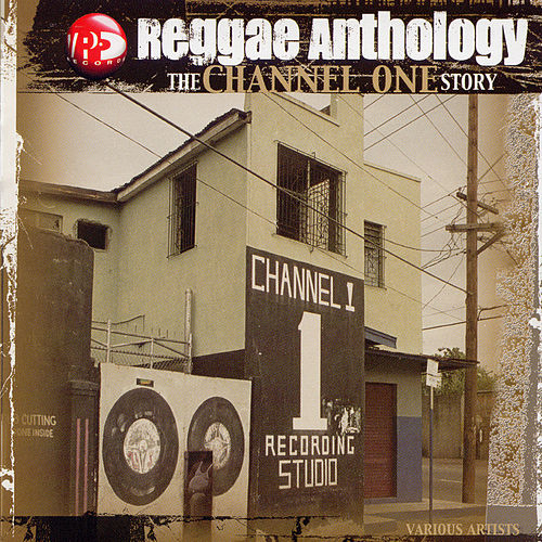 Play & Download Reggae Anthology: The Channel One Story by Various Artists | Napster