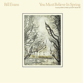 You Must Believe In Spring by Bill Evans