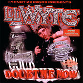 Doubt Me Now [Surped Up and Screwed] by Lil Wyte