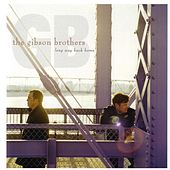 Play & Download Long Way Back Home by The Gibson Brothers | Napster