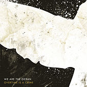Overtime Is a Crime by We Are The Ocean