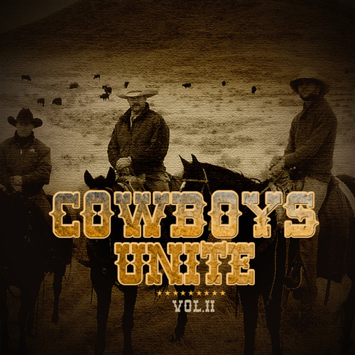Cowboys Unite Volume 2 by Various Artists