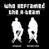 Play & Download Who Reframed The A-Team by Aceyalone | Napster