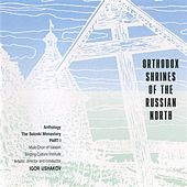 Play & Download Orthodox Shrines of the Russian North: The Solovki Monastery, Part I by Igor Ushakov | Napster