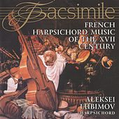 Play & Download French Harpsichord Music of the XVII Century by Alexei Lubimov | Napster