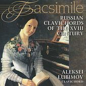 Play & Download Russian Clavichords of the XVIII Century by Alexei Lubimov | Napster