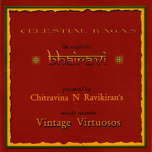 The Exquisite Bhairavi by Chitravina N. Ravikiran