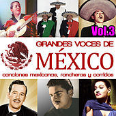 Play & Download Grandes Voces de México. Canciones Mexicanas, Rancheras y Corridos Vol.3 by Various Artists | Napster