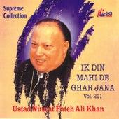 Play & Download Ik Din Mahi De Ghar Jana Vol. 211 by Various Artists | Napster