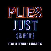 Play & Download Just [A Bit] by Plies | Napster