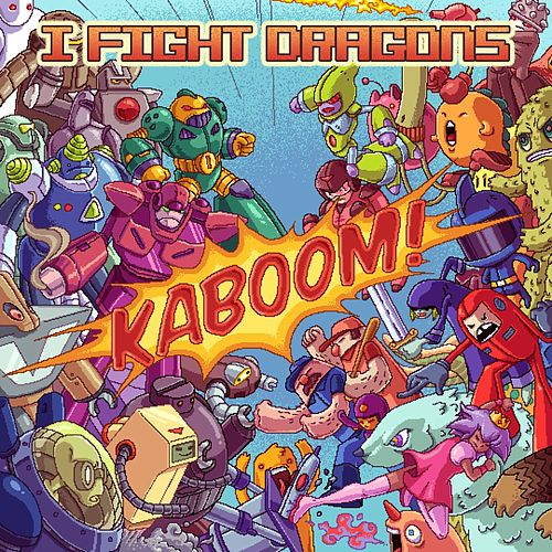 Play & Download Kaboom! by I Fight Dragons | Napster