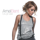 Play & Download Où je vais by Amel Bent | Napster