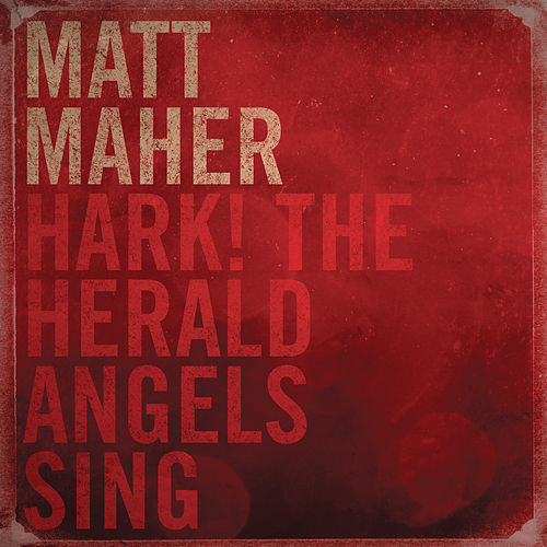 Play & Download Hark The Herald Angels Sing by Matt Maher | Napster