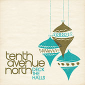 Play & Download Deck The Halls by Tenth Avenue North | Napster