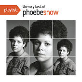 Playlist: The Very Best Of Phoebe Snow by Phoebe Snow