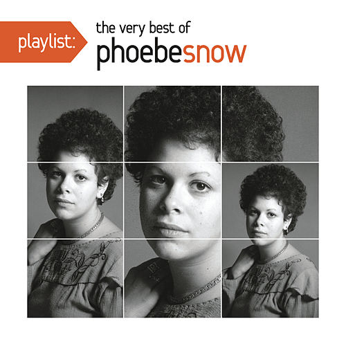 Play & Download Playlist: The Very Best Of Phoebe Snow by Phoebe Snow | Napster