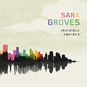 Invisible Empires by Sara Groves
