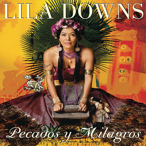 Play & Download Pecados Y Milagros by Lila Downs | Napster
