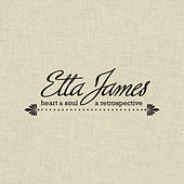 Play & Download Heart & Soul A Retrospective by Etta James | Napster