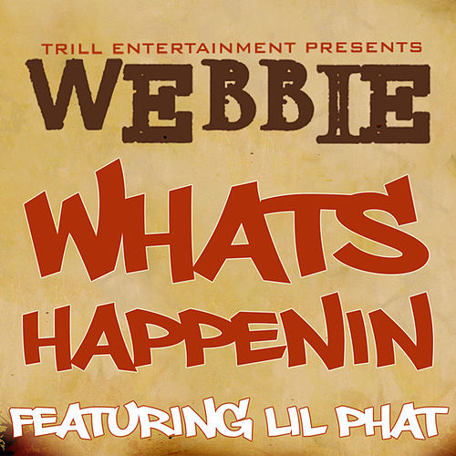 Whats Happenin by Webbie