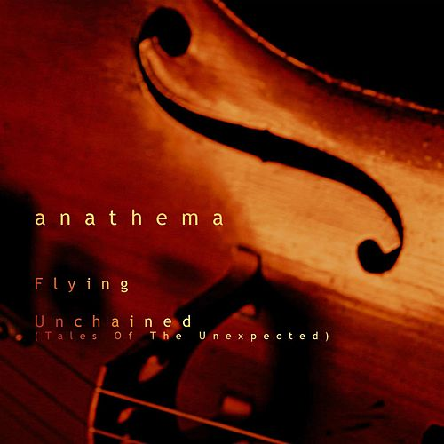 Play & Download Unchained (Tales Of The Unexpected) / Flying by Anathema | Napster