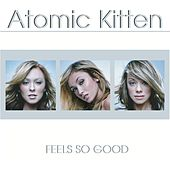 Play & Download Feels So Good by Atomic Kitten | Napster