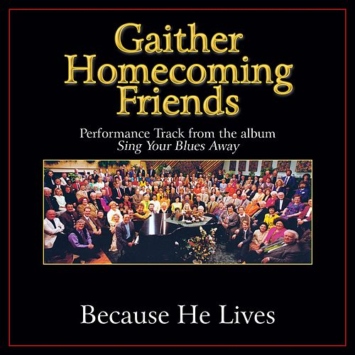 Play & Download Because He Lives Performance Tracks by Various Artists | Napster