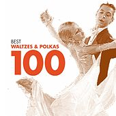 Play & Download 100 Best Waltzes & Polkas by Various Artists | Napster