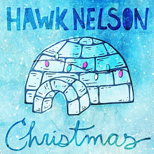 Play & Download Christmas by Hawk Nelson | Napster