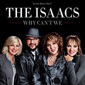 Play & Download Why Can't We by The Isaacs | Napster