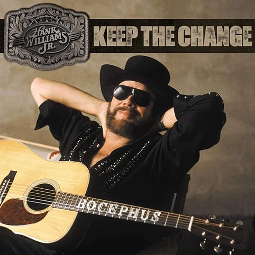 Play & Download Keep The Change - Single by Hank Williams, Jr. | Napster