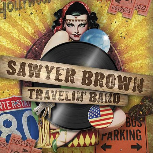 Play & Download Travelin' Band by Sawyer Brown | Napster