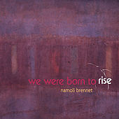 Play & Download We Were Born to Rise by Namoli Brennet | Napster