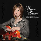 Play & Download Rock'n'Roll Girl / I Wasn't Born Yesterday - Ep by Morgan Bernard | Napster