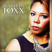 Play & Download Let Us Worship by Nakitta Foxx | Napster