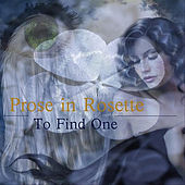 Play & Download To Find One by Prose In Rosette | Napster