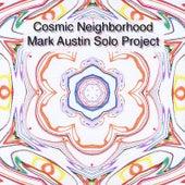 Cosmic Neighborhood by Mark Austin