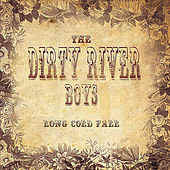 Play & Download Long Cold Fall by The Dirty River Boys | Napster