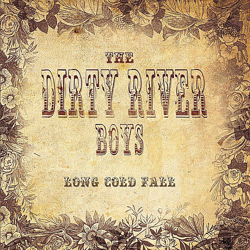 Long Cold Fall by The Dirty River Boys