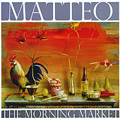 The Morning Market by Matteo