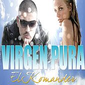 Play & Download Virgen Pura - Single by El Komander | Napster