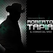 Play & Download El Corrido del Niño by Roberto Tapia | Napster