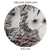 Play & Download Wrath by Preson Phillips | Napster