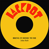 Play & Download Bring It Home To Me by John Holt   Napster